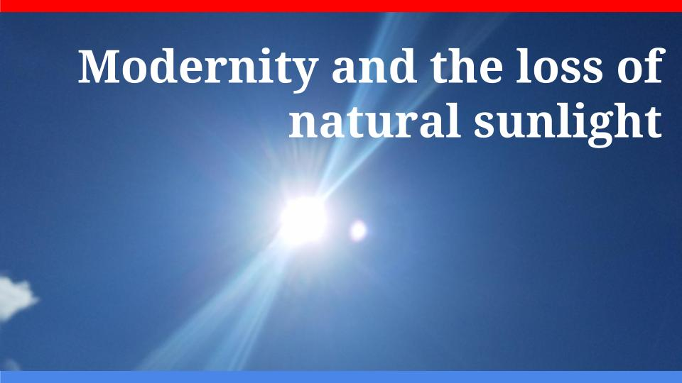 Modernity and the loss of natural light